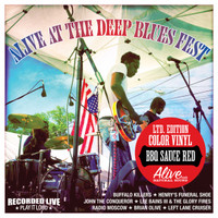 ALIVE AT THE DEEP BLUES FESTIVAL - BBQ SAUCE RED VINYL LTD. to 300 copies plus insert-  W Radio Moscow, Lee Bains,Buffalo Killers , John The Conqueror, Left Lane Cruiser , Brian Olive,  Henry's Funeral Shoe -  LP