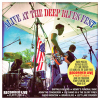 ALIVE AT THE DEEP BLUES FESTIVAL   -VA   digipack CD  W  Radio Moscow, Lee Bains,Buffalo Killers , John The Conqueror, Left Lane Cruiser , Brian Olive,  Henry's Funeral Shoe-     CD