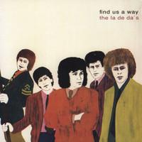 LA DE DA'S, THE -Find Us A Way -Ltd ed with 2 bonus tracks (great  60s New Zealand  garage psych pop )LP