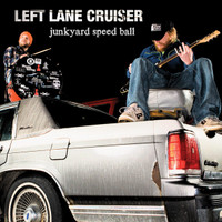 LEFT LANE CRUISER   - Junkyard Speed Ball   BLACK VINYL  LP