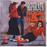 DESPERATE ROCK N ROLL  - Vol 20  WAREHOUSE FIND  Rare rockabilly early rock n' roll -  COMPLP