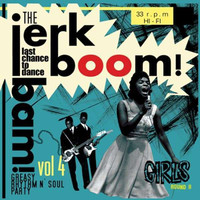 JERK BOOM BAM #4 - Greasy Rhythm & Soul Party - Girls Round 2- COMPLP