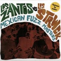 ZANTOS , LOS VS. LOS STRWCK  - Mexican Fuzz Masters - 60's MEXICAN BATTLE OF THE  BANDS ! (ltd 500  ) -  LP