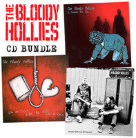 BLOODY HOLLIES   - BUNDLE - (Great garage punk !) all three cds for a bargain price plus badge -   CD