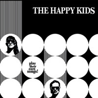 HAPPY KIDS -Play Their Own Songs -1972, ltd ed of 300 (Seeds, Cramps Ramones style !)  LP