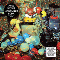 POW WOWS  - Nightmare Soda (Canadian psych style)180-gram LP
