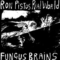 FUNGUS BRAINS - Ron Pistos Real World (wild 80s Aussie psych) LP