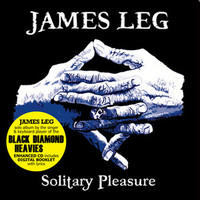 JAMES LEG (aka John Wesley Myers of the BLACK DIAMOND HEAVIES)  - Solitary Pleasure  DIGIPAK WITH DIGITAL BOOKLET  -   CD