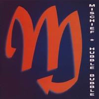 MISCHIEF  -Hubble Bubble (ex Damned)SALE - CD