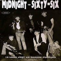 MIDNIGHT TO SIXTY-SIX  - VA 14 long lost US garage punkers - IMPORT COMPLP