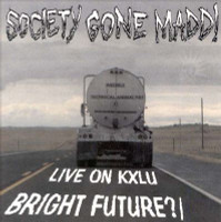 SOCIETY GONE MADD  - Bright Future / Live on KXLU ( SO CAL HCORE PUNK 1996 ) -   CD