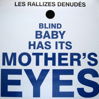 RALLIZES DENUDES -Blind Baby Has Its Mother's Eyes (legendary 60s Japanese rockers) LP