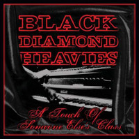 BLACK DIAMOND HEAVIES - A Touch Of Someone Else's Class (Prod by Dan of Black Keys) - BLACK VINYL  LP