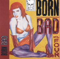 BORN BAD   - Volume 4  (60s garage ala Songs the Cramps Taught Us  )-   COMPCD