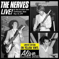 NERVES - LAST COPIES!  - Live At The Pirate's Cove, Cleveland OH, May 26th 1977 - YELLOW VINYL LTD. EDITION  LP