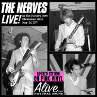 NERVES - Live At The Pirate's Cove, Cleveland OH, May 26th 77 LAST COPIES!   WITH INNER SLEEVE  PINK -