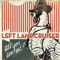 LEFT LANE CRUISER - All You Can Eat  digipack - CD