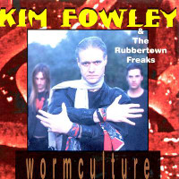 FOWLEY, KIM& the Rubbertown Freaks - Worm Culture (early Runaways manager!) -CD