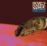 HENRY'S FUNERAL SHOE  - Everything's For Sale- (UK guitar psych blues)   CD