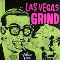 LAS VEGAS GRIND  - Vol 4 GATEFOLD  50s/60s Obscure Gems )-COMPLP