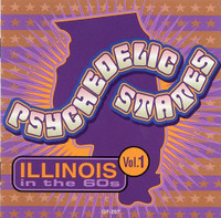 PSYCHEDELIC STATES -- ILLINOIS In The 60's VOL 1-COMPCD