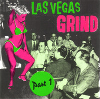"LAS VEGAS GRIND  - Vol 1 (Twisted twisters, ground-out grinders, bent ""exotica""!)COMPLP"