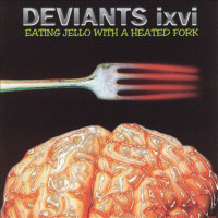 FARREN, MICK & DEVIANTS - Eating Jello with a Heated Fork (Andy Colquhoun, Jack Lancaster, Wayne Kramer, etc. )- CD