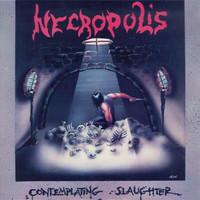 NECROPOLIS   - Contemplating Slaughter - Legendary 80's thrash speed metal  Metallica style  LAST COPIES -  LP