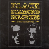 BLACK DIAMOND HEAVIES - Every Damn Time  - CD