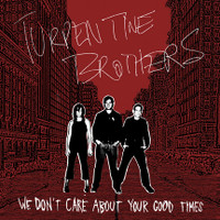 TURPENTINE BROTHERS - We Don't Care About Your Good Times - LP (white vinyl)