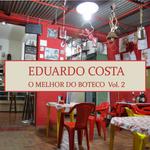 Eduardo Costa - o Melhor do Boteco Vol. 2 - Box Com 4 Discos