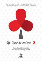 Geração de Valor 2 - Plantando Sonhos, Colhendo Conquistas