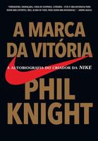 A Marca da Vitória - A Autobiografia do Criador da Nike