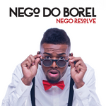 Nego do Borel - Nego Resolve