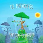 Os Mafagafos - Mafagafolândia -
