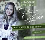 Muito Além do Que Sonhei - Testemunho - Audiobless Livro + CD MP3