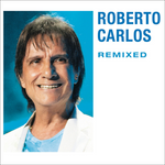 Roberto Carlos - Remixed -