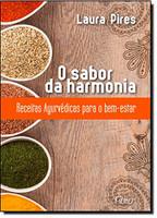 O Sabor Da Harmonia. Receitas Ayurvédicas Para O Bem Estar (Português)