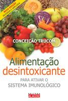 Alimentação Desintoxicante. Para Ativar o Sistema Imunológico (Português)