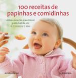 100 Receitas de Papinhas e Comidinhas (Português)