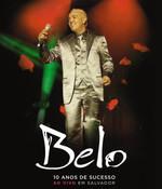Belo - 10 Anos de Sucesso - Ao Vivo Em Salvador - Blu-ray