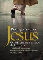 Jesus – o Homem Mais Amado da História