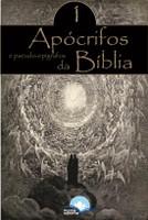 Apócrifos da Bíblia e Pseudo-Epígrafos - 1