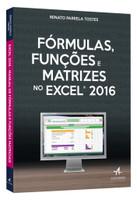 Fórmulas, Funções e Matrizes no Excel 2016 (Português)