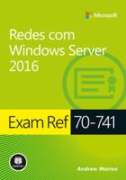Redes com Windows Server 2016 - Exam Ref 70-741 (Português)