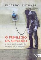 O Privilégio da Servidão. O Novo Proletariado de Serviços na Era Digital (Português)