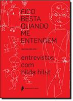Fico Besta Quando Me Entendem. Entrevistas com Hilda Hilst (Português)