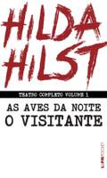 Hilda Hirst - Teatro Completo - As Aves da Noite Seguido De O Visitante - Vol. 1 - Ed. De Bolso
