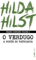 Hilda Hirst - Teatro Completo - O Verdugo Seguido De A Morte do Patriarca - Vol. 2 - Ed. De Bolso