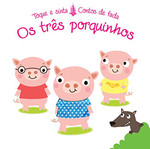 Os Três Porquinhos - Coleção Toque e Sinta. Contos de Fada Livro cartonado